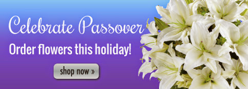 Celebrate Passover by ordering fresh bouquets!